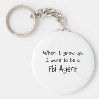 When I grow up I want to be a Fbi Agent Basic Round Button Keychain