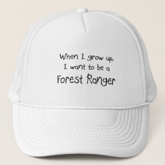When I grow up I want to be a Forest Ranger Trucker Hat