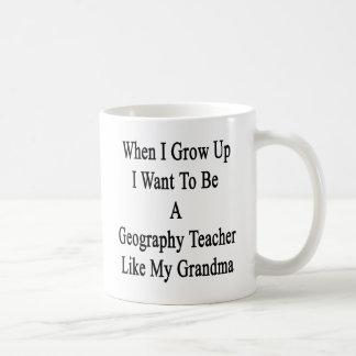 When I Grow Up I Want To Be A Geography Teacher Li Coffee Mug