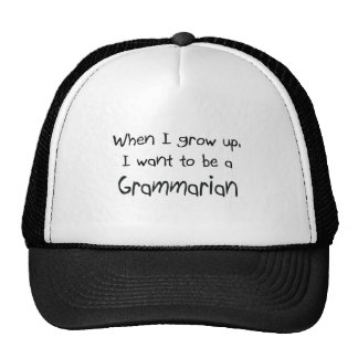 When I grow up I want to be a Grammarian Hat
