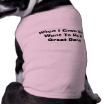 When I grow up I want to be a Great Dane Dog Pet Clothing
