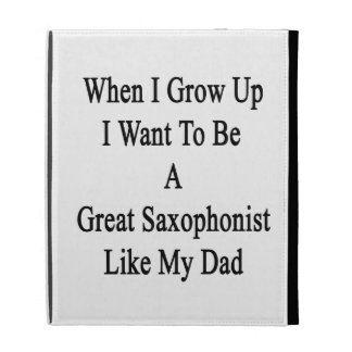 When I Grow Up I Want To Be A Great Saxophonist Li iPad Folio Case
