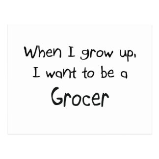 When I grow up I want to be a Grocer Post Card