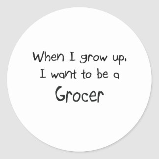When I grow up I want to be a Grocer Sticker