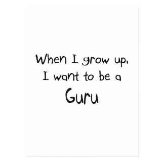 When I grow up I want to be a Guru Postcard