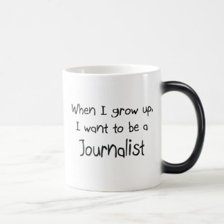 When I grow up I want to be a Journalist 11 Oz Magic Heat Color-Changing Coffee Mug