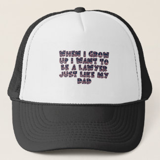 WHEN I GROW UP I WANT TO BE A LAWYER TRUCKER HAT