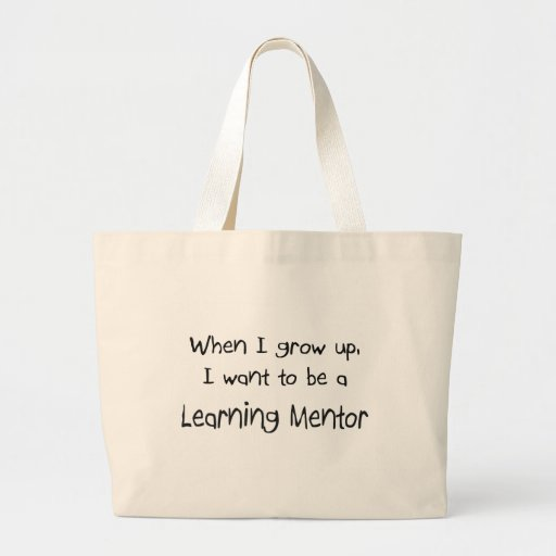 When I grow up I want to be a Learning Mentor Tote Bags
