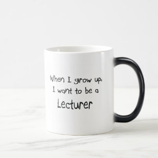 When I grow up I want to be a Lecturer 11 Oz Magic Heat Color-Changing Coffee Mug