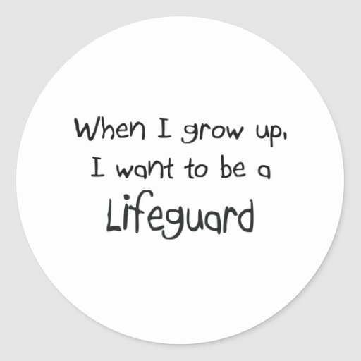 When I grow up I want to be a Lifeguard Stickers