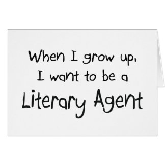 When I grow up I want to be a Literary Agent Greeting Cards