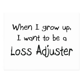 When I grow up I want to be a Loss Adjuster Postcard