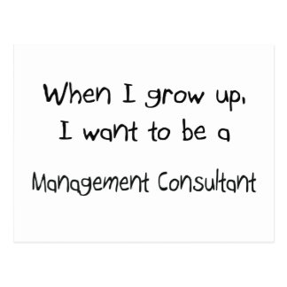 When I grow up I want to be a Management Consultan Postcard