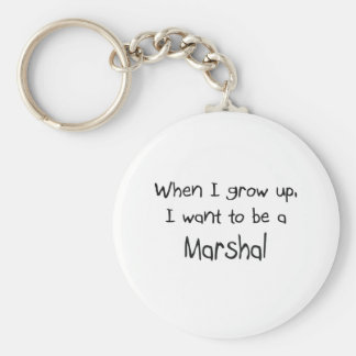 When I grow up I want to be a Marshal Keychain