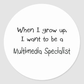 When I grow up I want to be a Multimedia Specialis Sticker
