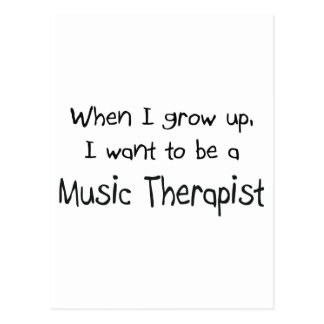 When I grow up I want to be a Music Therapist Postcard
