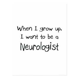 When I grow up I want to be a Neurologist Post Card