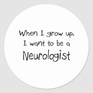 When I grow up I want to be a Neurologist Stickers