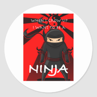 When I grow up I want to be a Ninja Classic Round Sticker