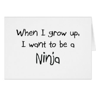 When I grow up I want to be a Ninja Greeting Card