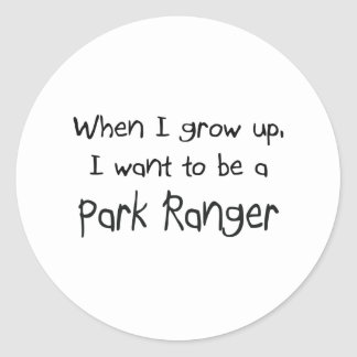 When I grow up I want to be a Park Ranger Classic Round Sticker