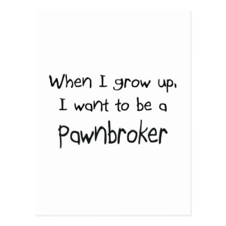 When I grow up I want to be a Pawnbroker Postcard
