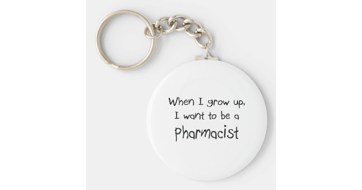 I want to become a pharmacist when I grow up?
