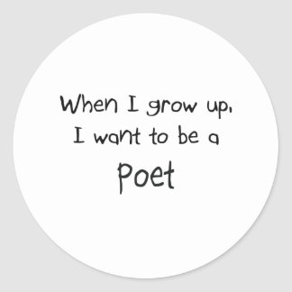 When I grow up I want to be a Poet Round Stickers