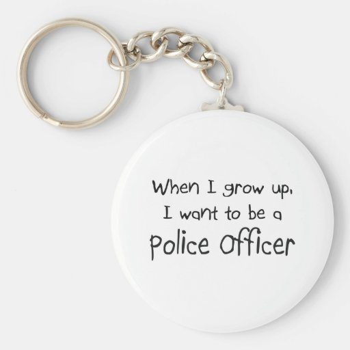 When I grow up I want to be a Police Officer Basic Round Button Keychain