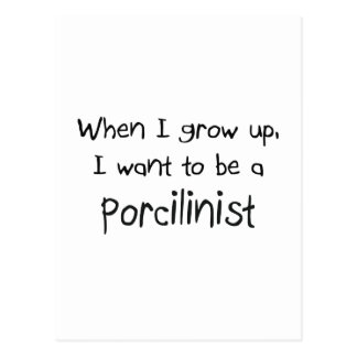 When I grow up I want to be a Porcilinist Postcards
