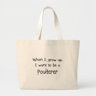 When I grow up I want to be a Poulterer Tote Bag