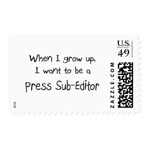 When I grow up I want to be a Press Sub-Editor Postage Stamps