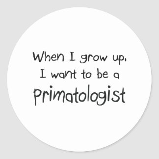 When I grow up I want to be a Primatologist Sticker
