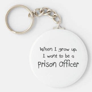 When I grow up I want to be a Prison Officer Keychain