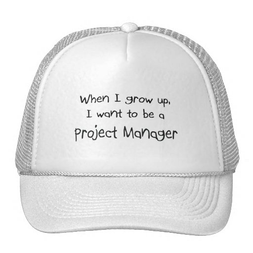When I grow up I want to be a Project Manager Trucker Hats