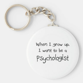When I grow up I want to be a Psychologist Keychain