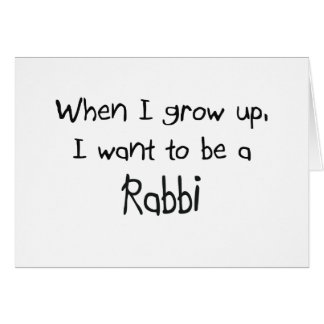 When I grow up I want to be a Rabbi Greeting Card