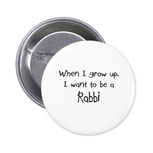When I grow up I want to be a Rabbi Pinback Button