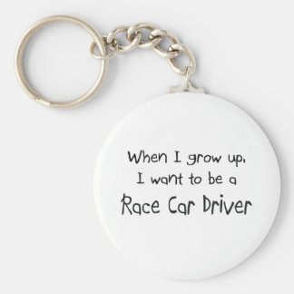 When I grow up I want to be a Race Car Driver Keychain