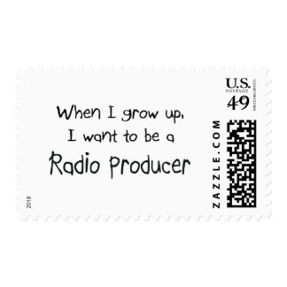 When I grow up I want to be a Radio Producer Stamps
