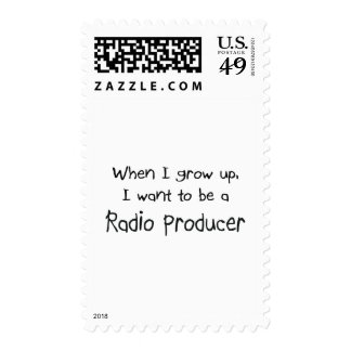 When I grow up I want to be a Radio Producer Postage