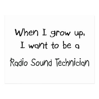 When I grow up I want to be a Radio Sound Technici Postcard