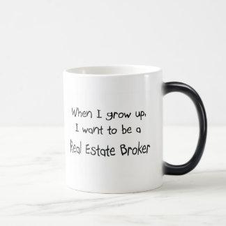 When I grow up I want to be a Real Estate Broker Magic Mug