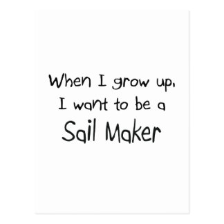 When I grow up I want to be a Sail Maker Postcard