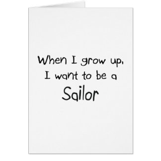 When I grow up I want to be a Sailor Greeting Card