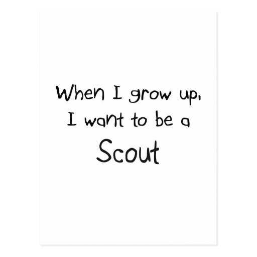 When I grow up I want to be a Scout Post Card