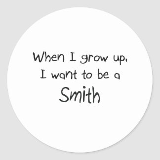 When I grow up I want to be a Smith Classic Round Sticker