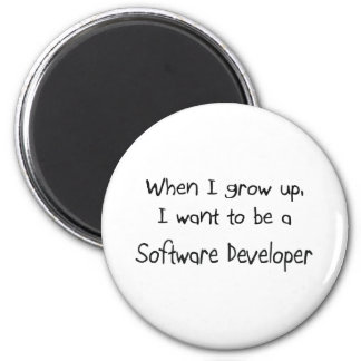 When I grow up I want to be a Software Developer 2 Inch Round Magnet