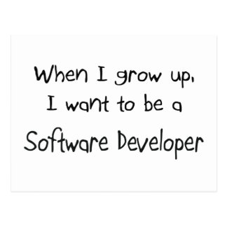 When I grow up I want to be a Software Developer Post Card