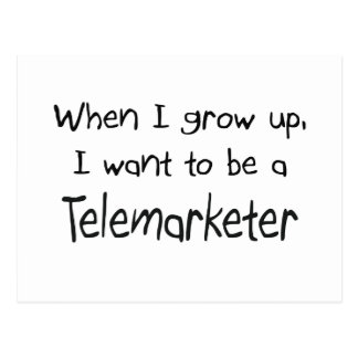 When I grow up I want to be a Telemarketer Postcard